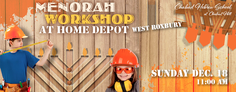 Menorah Workshop At Home Depot Chabad Center At Chestnut Hill